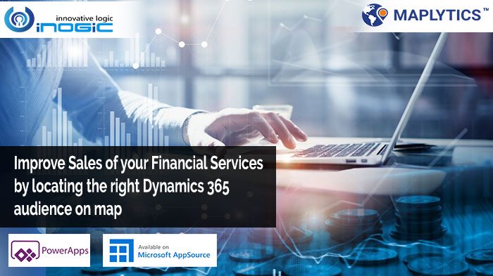 How to improve Sales of your Financial Services by locating the right Dynamics 365 audience on map